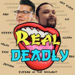 Real Deadly Episode 4 Featuring Eric bzowy Part two Thumbnail